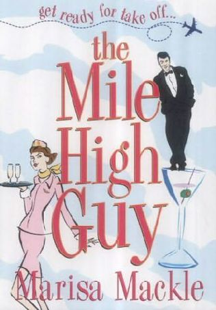 marisa mackle un tip la inaltime colectia chic chick lit polirom editura the mile high guy