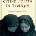 Citind Lolita in Teheran – un mix de memorii, critica literara si studiu al culturii musulmane