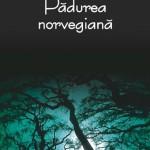 Padurea norvegiana – primul succes rasunator al lui Murakami