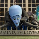 Megamind – bbbbbbad to the bone