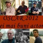 Cei 10 actori nominalizati la Oscar 2012 + reactii